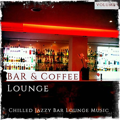 Bar & Coffee Lounge 2015 (Chilled Jazzy Bar Lounge Music) de Various Artists