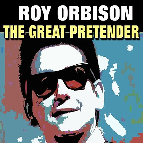 The Great Pretender von Roy Orbison