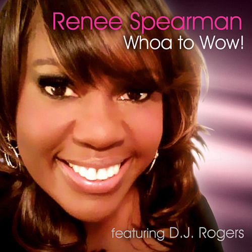 Whoa to Wow! de Renee Spearman and PreZ