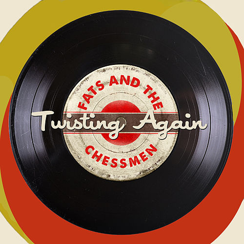Twisting Again di Fats