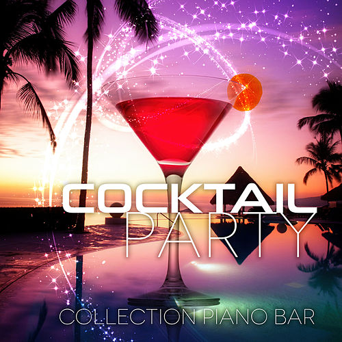 Cocktail Party - Collection Piano Bar Music, Relaxation Music on Everyday, Smooth Jazz in Nightclub, Relaxation Music to Chill Out, Dinner Party Music, Background Music & Lounge Music by Cocktail Party Music Collection