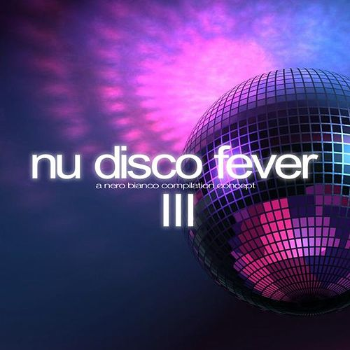 Nu Disco Fever, Vol. 3 von Various Artists
