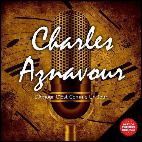 L'amour c'est comme un jour de Charles Aznavour