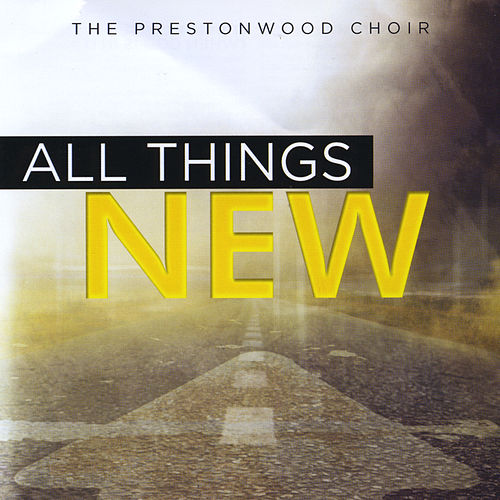 All Things New von The Prestonwood Choir