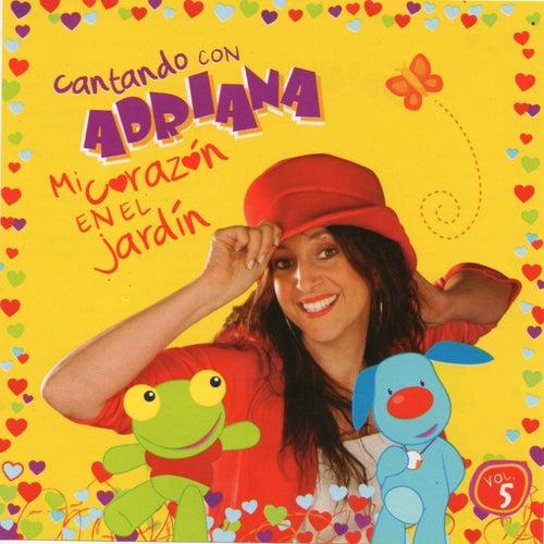 Mi Corazon En El Jardin de Cantando con Adriana