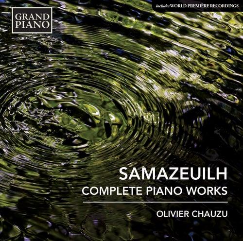 Samazeuilh: Complete Piano Works by Olivier Chauzu