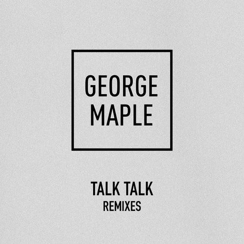 Talk Talk (Remixes) von George Maple