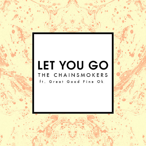 Let You Go (Radio Edit) by The Chainsmokers