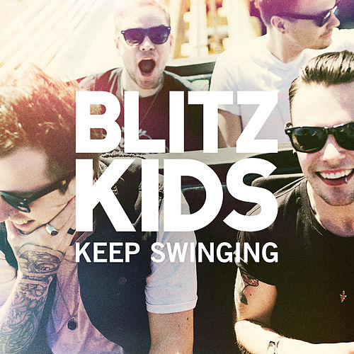 Keep Swinging by Blitz Kids