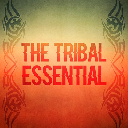 The Tribal Essential de Various Artists