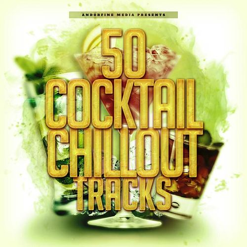 50 Cocktail Chillout Tracks von Various Artists