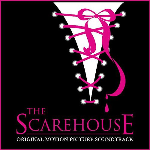 The Scarehouse (Original Motion Picture Soundtrack) by Various Artists