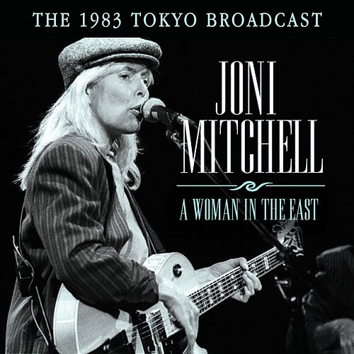 A Woman in the East (Live) de Joni Mitchell