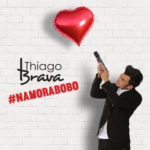 Namora Bobo - Single de Thiago Brava