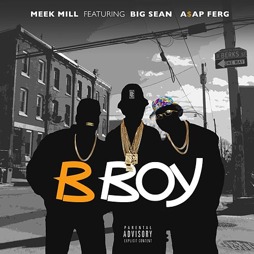 B Boy (feat. Big Sean & A$AP Ferg) de Meek Mill