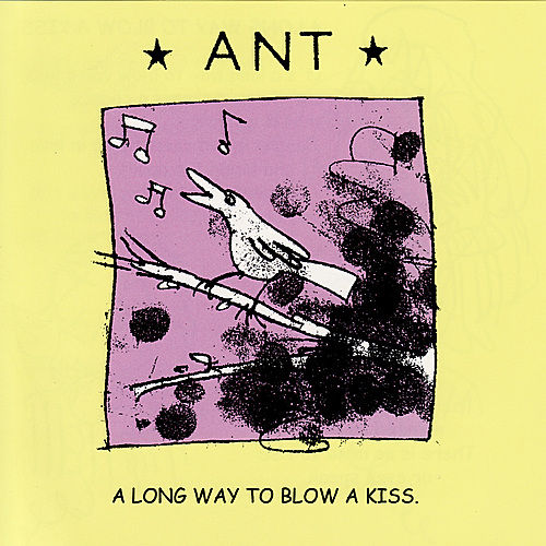 A Long Way To Blow A Kiss by Ant (comedy)