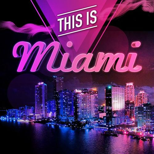 This Is Miami de Various Artists