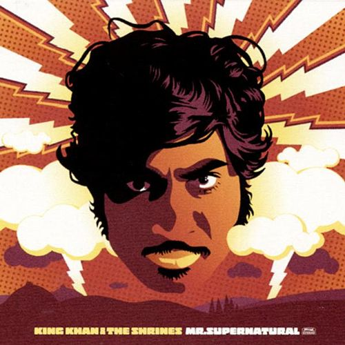 Mr. Supernatural by King Khan & The Shrines