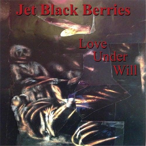 Love Under Will de Jet Black Berries