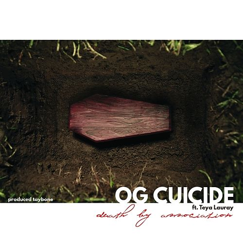 Death By Association (feat. Teya Lauray) - Single by OG Cuicide