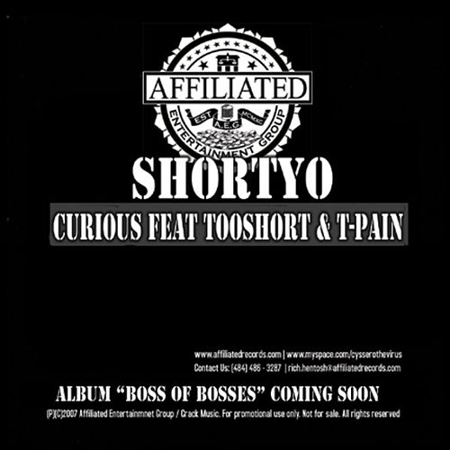 Curious Featuring Too Short and T-Pain (Single) de Shortyo