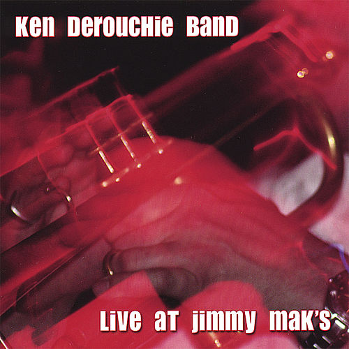 Live At Jimmy Mak's by Ken Derouchie