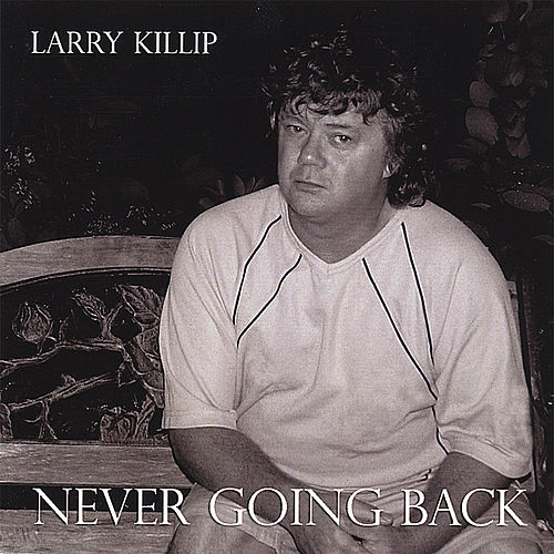 Never Going Back by Larry Killip
