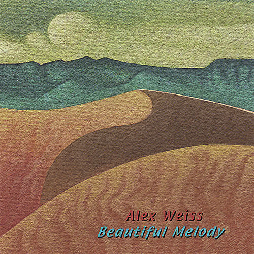 Beautiful Melody de Alex Weiss