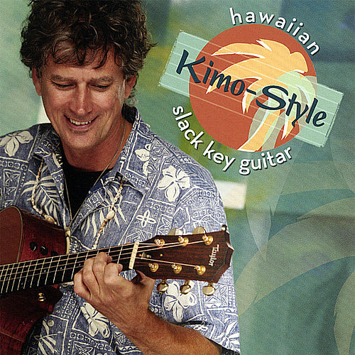 Hawaiian Slack Key Guitar: Kimo-Style de Jim
