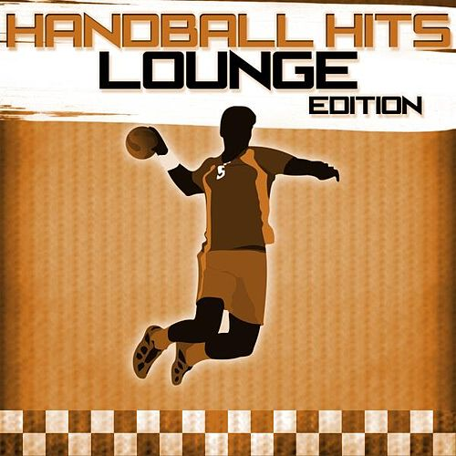 Handball Hits - Lounge Edition von Various Artists