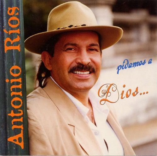 Pidamos a Dios de Antonio Rios
