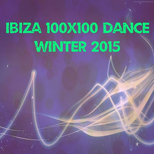 Ibiza 100x100 Dance Winter 2015 (30 Essential Top Hits EDM for DJ) de Various Artists