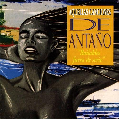 Aquellas Canciones de Antano: Bailables Fuera de Serie de Various Artists