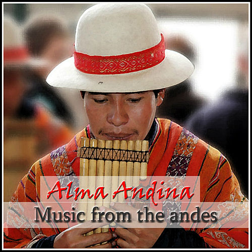 Alma Andina - Music From The Andes de Vientos Del Sur