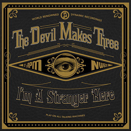 I'm A Stranger Here (Deluxe) by The Devil Makes Three