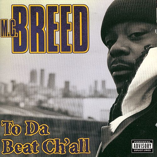 To Da Beat Ch'All by MC Breed