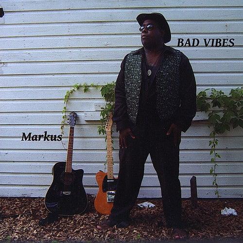 Bad Vibes von Markus
