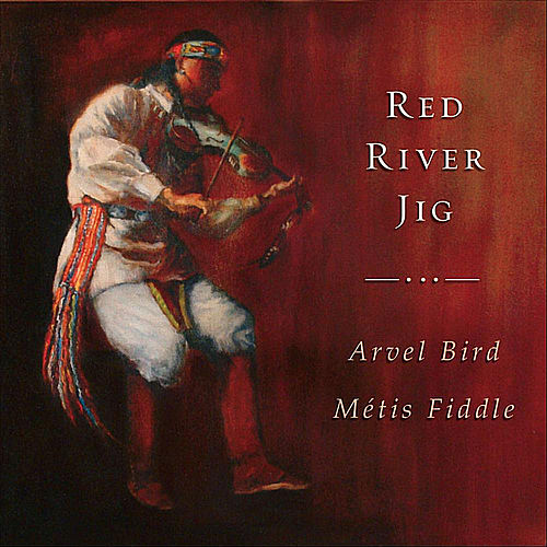Red River Jig by Arvel Bird