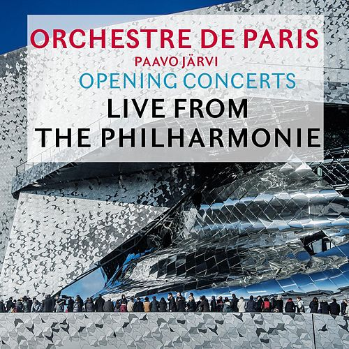 Opening Concerts: Live from the Philharmonie de Paris von Orchestre de Paris
