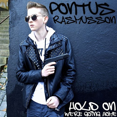 Hold On, We're Going Home - Single de Pontus Rasmusson