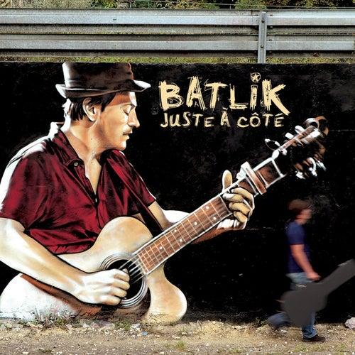 Juste à côté by Batlik