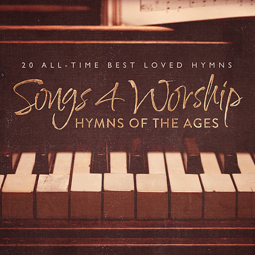 Songs 4 Worship: Hymns of the Ages by Various Artists