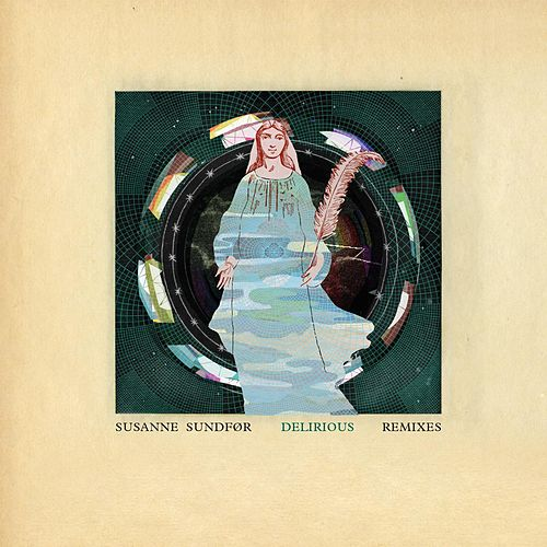 Delirious (Remixes) by Susanne Sundfør