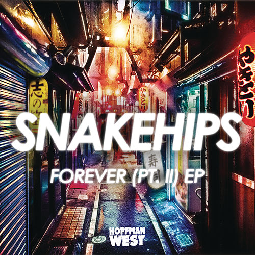Forever (Pt. II) - EP by Snakehips & MO