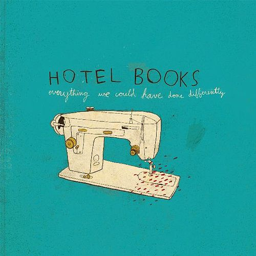 Everything We Could Have Done Differently de Hotel Books