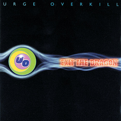 Exit The Dragon de Urge Overkill