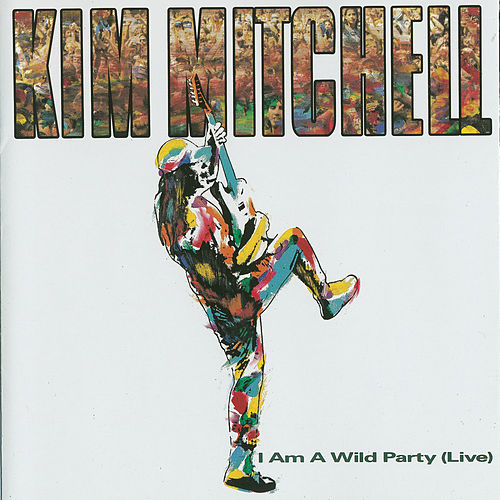 I Am a Wild Party de Kim Mitchell
