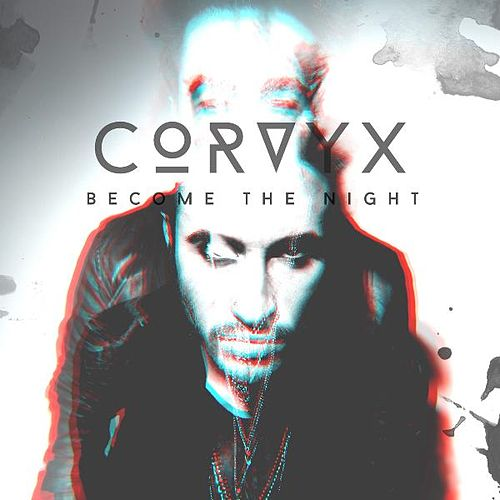 Become the Night by Corvyx