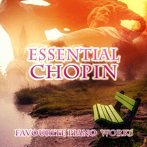 Essential Chopin: Favourite Piano Works – Beautiful    by