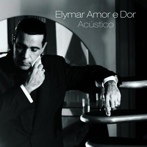 Amor e Dor Acústico de Elymar Santos